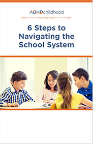 Childhood ADHD Resources - 6 Steps to Navigating the School System